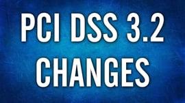 PCI DSS 3.2 Changes